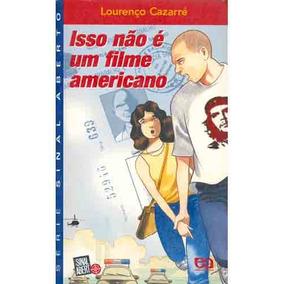 Livro: Isso Não É Um Filme Americano - Lourenço Cazarré