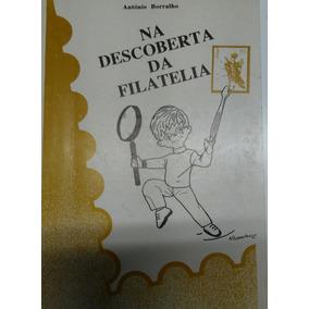 Na Descoberta Da Filatelia - Antônio Borralho