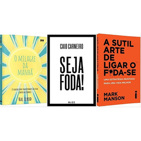 Kit 3 Livros Sutil Arte Milagre Da Manha Seja Foda