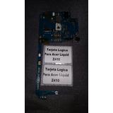 Tarjeta Logica Acer Liquid Z410 Funcionando Probada!
