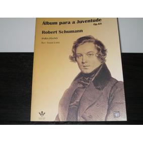 Álbum Para A Juventude Op. 68 - Robert Schumann - Para Piano