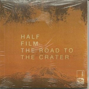 Cd Half Film East Of Monument / The Road To The Crater