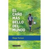 El Caño Mas Bello Del Mundo - Diego Tomasi - Envío Gratis