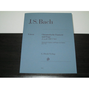 Chromatic Fantasy And Fugue In D Minor Bwv 903 - J. S. Bach