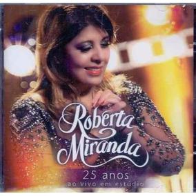 Cd Roberta Miranda - 25 Anos Ao Vivo - Orig Lacr Sertanejo d34fe8b708783
