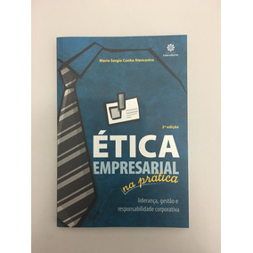 Livro Ética Empresarial Na Prática