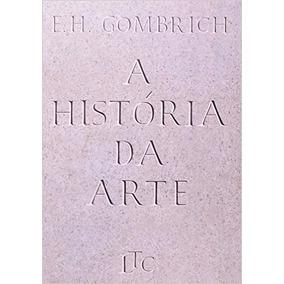 A História Da Arte Livro Ernst H. Gombrich