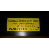 Fanuc A860-0333-t501 Circuito De Salida De Alta Resolucion