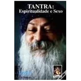 Tantra: Espiritualidade E Sexo #