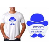Camisa Camiseta Masculina Homem Também Precisa Se Cuidar Top