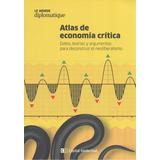 Libro. Atlas De Economía Crítica- Le Monde Diplomatique