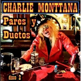 Pares Y Duetos 2 Dos - Charlie Monttana - Disco Cd 12 Tracks