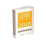Código Aduanero De La República Argentina - Edición 2018