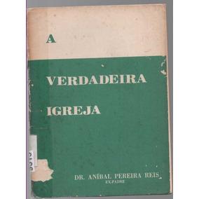 1865 A Verdadeira Igreja Dr. Anibal Pereira Reis Ex-padre