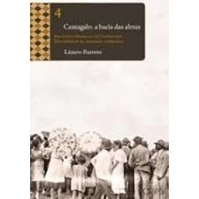 Livro Cantagalo: A Bacia Das Almas Lázaro Barreto