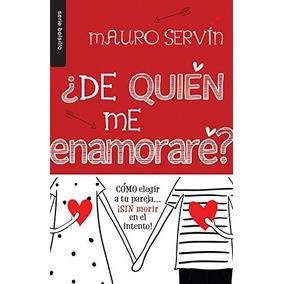 Libro ¿de Quie´n Me Enamorare´?/ Who Will I Fall In Love W