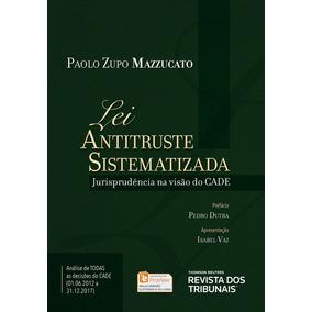 Lei Antitruste Sistematizada - 1ª Edição