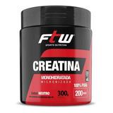 Creatina 300g - Ftw - Aumento De Força E Massa Muscular
