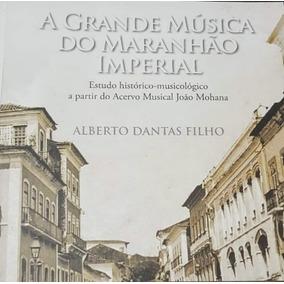 História Da Música No Maranhão Imperial (raro)