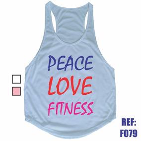 Camisa Regata Peace Love Fitness Academia Malhação Gym. 2 cores. R  24 90 2d21134c02b05