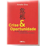 Livro Crise E Oportunidade Amalia Sina