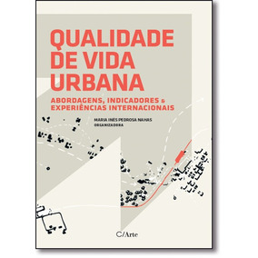 Qualidade De Vida Urbana: Abordagens, Indicadores E Experiên