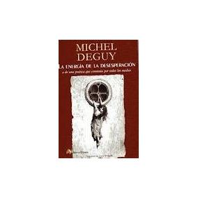 a736c3985da La Energia De La Desesperacion De Michel Deguy Arena Libros
