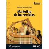 Marketing De Los Servicios De Grande Esteban Ildefonso Alfao