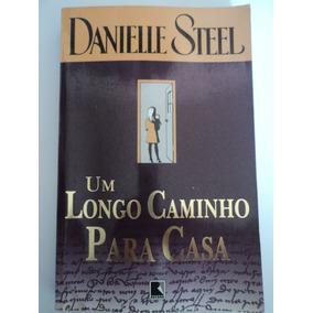 Livro-um Longo Caminho Para Casa:danielle Steel:record