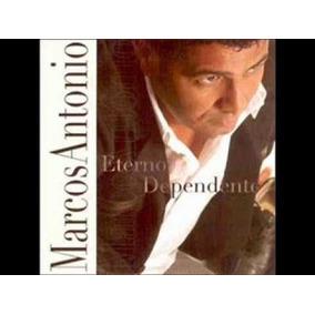 Marcos Antonio - Cd Eterno Dependente + Playback Incluso