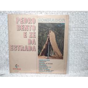 Lp Pedro Bento & Zé Da Estrada Sonhador Código 03