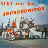 Los Supersónicos - Surf Con Los Supersónicos 1964 (lp)