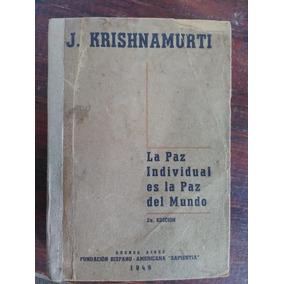 La Paz Individual Es La Paz Del Mundo - Krishnamurti