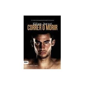 Correr O Morir - Jornet, Kilian