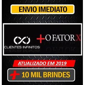 Curso Fator X + Clientes Infinitos 2019 + 10 Mil Brindes