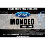 Manual De Taller Para Reparar Tu Ford Mondeo (2002-2003)
