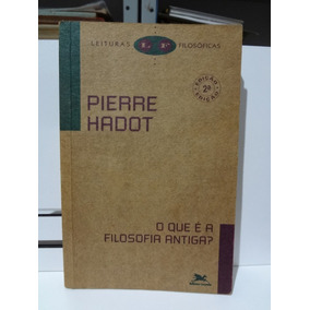 Livro O Que É A Filosofia Antiga Pierre Hadot
