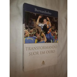 Livro Transformando Suor Em Ouro Pdf