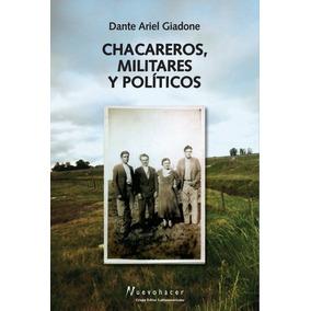 Chacareros Militares Y Politicos De Giadone Daniel Ariel Gru