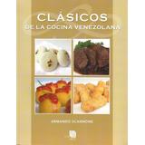 Clásicos De La Cocina Venezolana - Armando Scannone