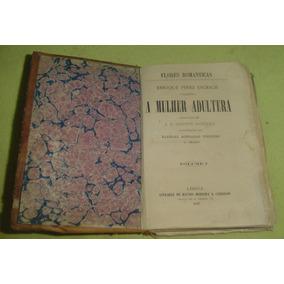 Livro Antigo A Mulher Adultera - Enrique Perez Escrich -1883