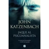 Jaque Al Psicoanalista - John Katzenbach / Digit