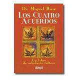 Los Cuatro Acuerdos. Dr. Miguel Ruiz.