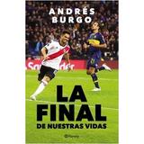 Libro La Final De Nuestras Vidas Andres Burgo