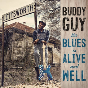 Vinilo Buddy Guy The Blues Is Alive And Well Lp Imp. Nuevo