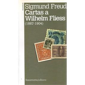 Sigmund Freud - Cartas A Wilhelm Fliess (1887-1904)