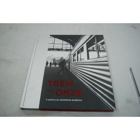 Livro Trem Das Onze - A Poética De Adoniran Barbosa