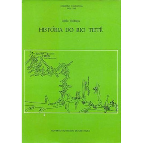 Livro História Do Rio Tietê Mello Nóbrega