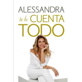 Alessandra Te Lo Cuenta Todo - Alessandra Rampolla