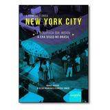 Primeira E Única New York City, A: A Discoteca Que Iniciou
